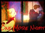 One More Night by ShamanGirl1