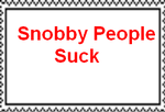 Snobby People Suck Stamp by Normanjokerwise