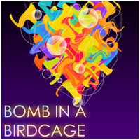 Bomb in a Birdcage by loveelectric
