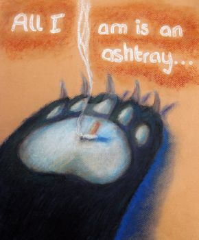 All  I am is An Ashtray? by TheArtisticLady