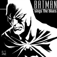 Batman Sings the Blues - 6x6 by ronsalas