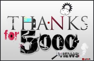 Thanks for 5000 views. by Qubsik