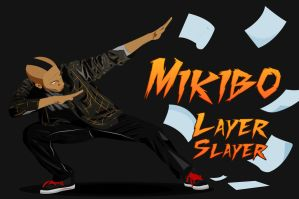 Mikibo Layer Slayer by MikiMikibo