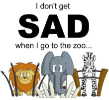Zoos Don't Make Me Sad... by omelets4sqwerls