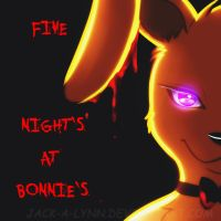 Five Night's at Bonnie's Cover by Jack-a-Lynn