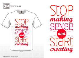 Stop making sense and start creating by gingergenius
