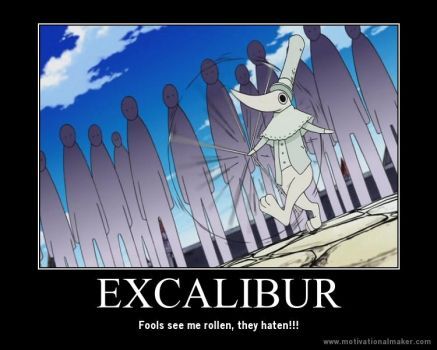 Excalibur: Motivatinal poster by BloodyMace