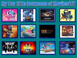 Top 12 In-Between Shows and Movies by KessieLou