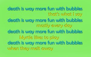 WAY more fun with bubbles. by amethystsmile870