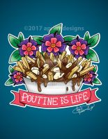 Poutine is Life by aprilmdesigns