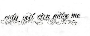 Only god can judge me by GeertY