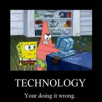 were not cavemen spongebob, we have technology. by ZombieDragon11