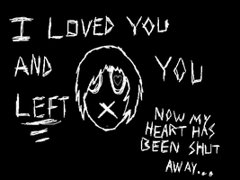 I Loved You... by MaybyAGhost