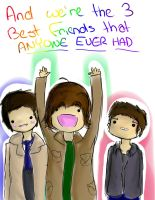 AND WE'RE THE 3 BEST FRIENDS by x0xNavix0x