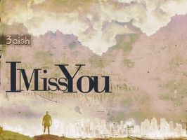 i miss you by 3aish