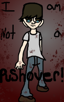 I Am Not A Pushover! by Ashben11