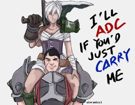 LoL - I'll ADC If You'd Just Carry Me by aleramicci