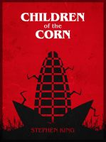 Children of the Corn by crilleb50