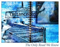 The Only Road We Know by applesandshanana