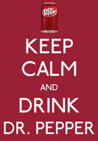 Keep Calm and Drink Dr. Pepper by MrAngryDog