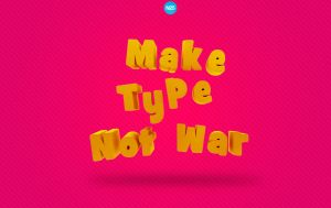 MaKe Type Not War by 123zion456