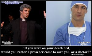 Doctor, every time. by AAtheist