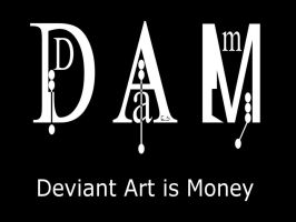 Deviant Art is Money (DAM) by BL8antBand