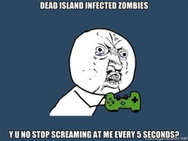 Y U NO Dead island infected by chiichiimouse