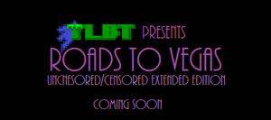TLBT Roads to Vegas UC Extended Edition Teaser by Tales499