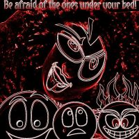 Be afraid of the ones under your bed! by Devil-TheDeviant