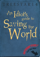An Idiot's Guide to saving the world - Cover by Treestar14