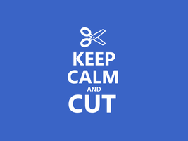 Keep Calm #045 - And Cut by HundredMelanie