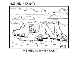 Size and Stupidity. Ball by Size-And-Stupidity