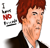 I DON'T HAVE FRIENDS by Orangewithjizzsticks