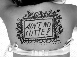 Ain't no cutie (not real) Tattoo by GiziDezso