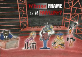 Whose Frame Is It Anyway? by Granitoons