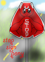 contest entry, Stopsign pony by BlueAcrylicFox