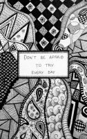 Don't be afraid to try  by ambermariaalice