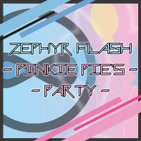 Zephyr Flash - Pinkie Pie's Party by ZephyrFlash