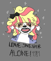 LEAVE SNEIBER ALONE by Nekoshiba