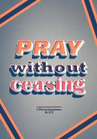 1 Thessalonians 5:17 - Poster by mostpato