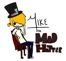 Mike-The Mad Hatter by PikachuSlipperz