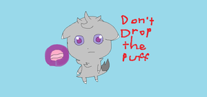 Dont drop the puff by Bouncerr