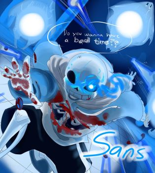 Undertale Sans: Do you wanna have a bad time? by perfectshadow06