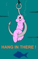 Hang In There,Worm by AVRICCI