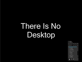 There Is No Desktop by JAG1-XG072