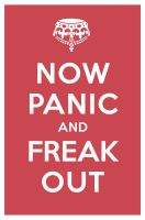 NOW PANIC AND FREAK OUT by manishmansinh
