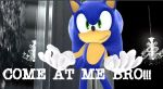 sonic fanboys come at me bro xD by vocaloid02fan