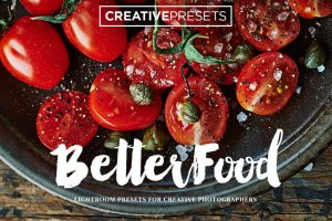 New!  - Better Food - Lightroom presets by CreativePresets