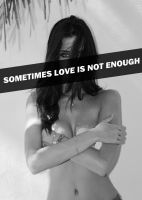 sometimes love is not enough by Katerina-Doll